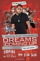 "Drastik Music Presents: ""Dreams of Coming Up"" Live"
