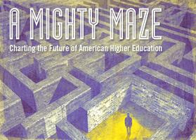 A Mighty Maze: Charting the Future of American Higher...