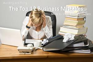 Top 12 Business Mistakes