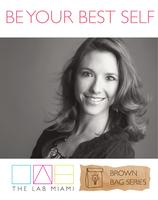 Lab Miami Brown Bag Series: Be Your Best Self!