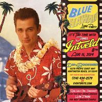 James Intveld's Blue Hawaii Luau Party