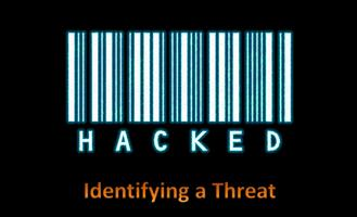 HACKED! - Identifying a Threat
