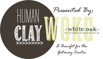 Human Clay: Presented by White Oak Kitchen- A Benefit...