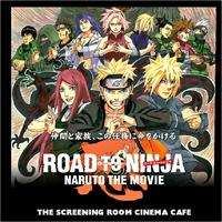 ROAD TO NINJA- NARUTO THE MOVIE (SAT AUG 30 - 7PM)