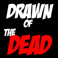 Drawn of the Dead Film Fest with NOTLD Reanimated &...