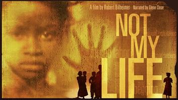 """Not My Life"" Screening"