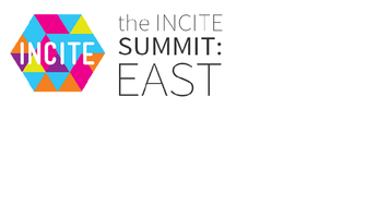 Incite Summit: East (Marketing and Communications...