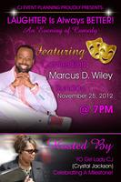 LAUGHTER is Always Better featuring Comedian Marcus D. Wiley