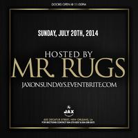 JAX ON SUNDAY HOSTED BY MR. RUGS