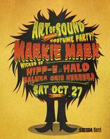 ART OF SOUND COSTUME PARTY w/ MARKIE MARK wicked SF,...