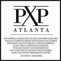 PXPATLANTA EVENT AT REIGN HAS BEEN CANCELED | THANKS...
