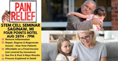[FREE] Stem Cell Seminar in Saginaw, MI - Get Chronic...