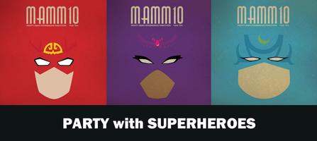MAMM 10 Launch Party - Party with Superheroes