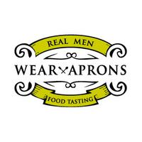 Real Men Wear Aprons: Tasting Event