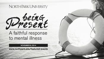Being Present: A Faithful Response to Mental Illness