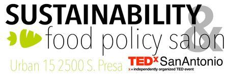 """TEDxSanAntonio Salon """"Good Food for All: How Do We Do..."""