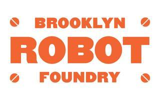 Brooklyn Robot Foundry