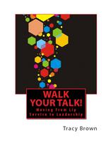 Walk Your Talk! Moving from Lip Service to Leadership...