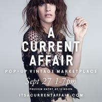 A CURRENT AFFAIR: Pop Up Vintage Marketplace FALL 2014