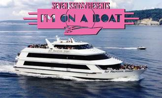 Seven Stills Presents I'm On A Boat