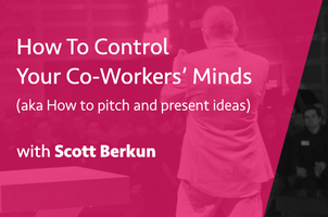 How To Control Your Co-Workers' Minds (aka How to...