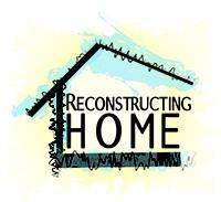 Reconstructing Home - Art Show & Fundraiser for Transitions