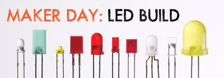 Maker Day: LED Build