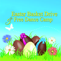 8th Annual Easter Basket Drive & Free Dance Camp