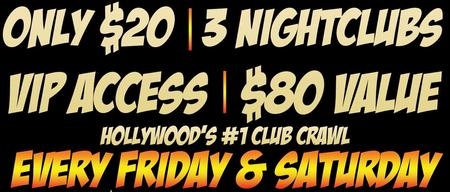 CELEBRITY CLUB CRAWL | 3 VIP HLYWD CLUBS | ONLY $20 |...