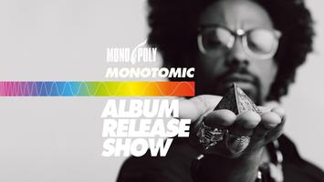 MONOTOMIC Album Release Show