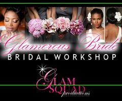 """Glamorous Bride"" Bridal Workshop"