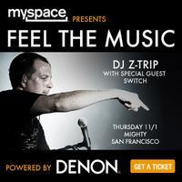 Myspace FEEL THE MUSIC Series w/ DJ Z-Trip & Switch –...