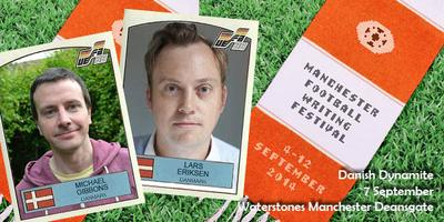 Manchester Football Writing Festival: Danish Dynamite