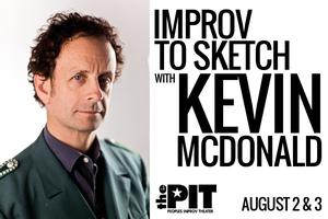 Improv to Sketch w/Kevin McDonald's class grad show