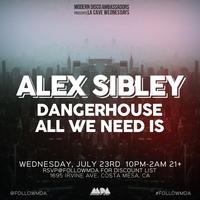 Alex Sibley, DangerHouse, All We Need Is