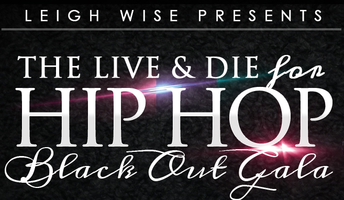 The Live & Die for Hip Hop Black Out Gala.