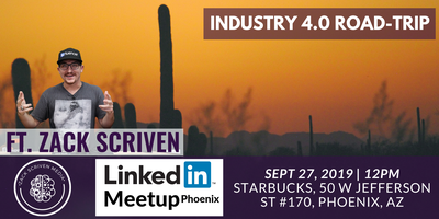 Linkedin Phoenix Meetup with Zack Scriven Industry 4 0