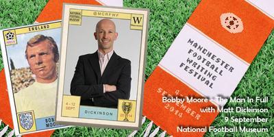Manchester Football Writing Festival: Bobby Moore -...