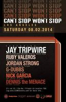 Can't Stop Won't Stop L.A w/ JAY TRIPWIRE & more!