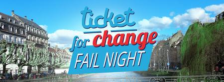 Ticket for Change : Fail Night