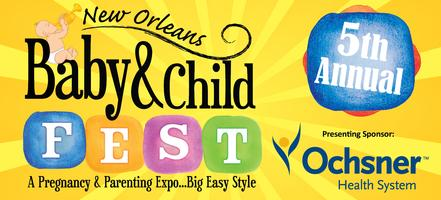 5th Annual New Orleans Baby & Child Fest presented by...