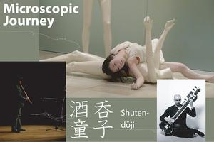 Microscopic Journey : Shuten-doji