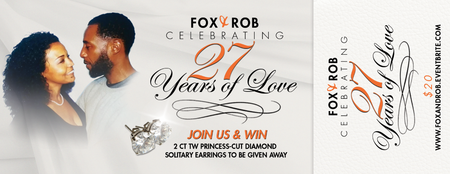 FOX & ROB: CELEBRATING 27 YEARS OF LOVE