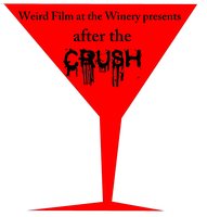 """Weird Film Fest III, """"AFTER THE CRUSH"""", at Urbano..."""