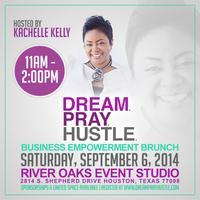 Dream. Pray. Hustle. Business Empowerment Brunch