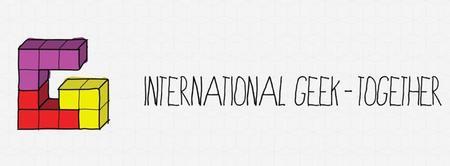 International Geek-Together Special Edition | We meet...