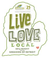 The Greening of Detroit's 4th Annual Live Love Local...