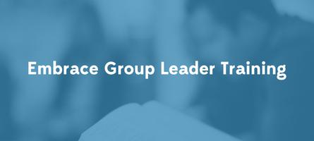 Embrace Group Leader Training