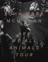 John Mark McMillan - Are We All Animals Tour