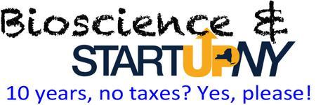 Bioscience & StartupNY: 10 Years, No Taxes? Yes,...